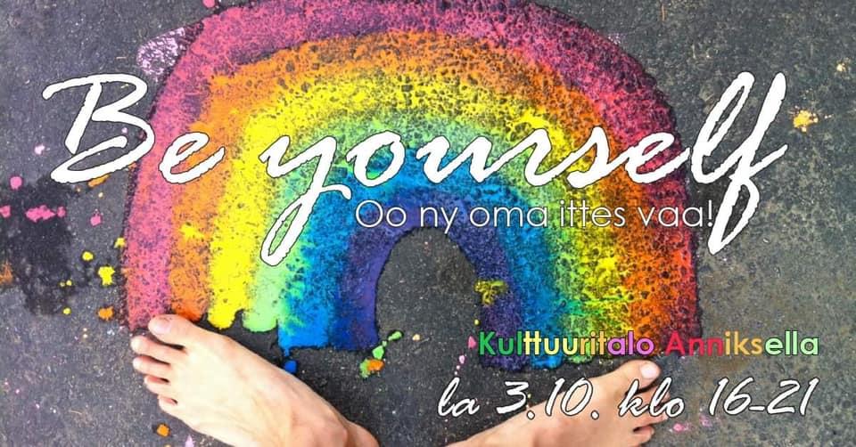 Kulttuuritalo Annis: Be yourself — Oo ny oma ittes vaa!